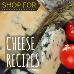 Shop for Cheese Recipes
